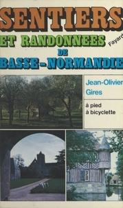 Jean-Olivier Gires et Michel Pluvinage - Sentiers et randonnées de Basse-Normandie.