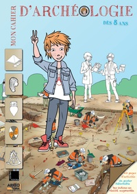 Jean-Olivier Gransard-Desmond - Mon cahier d'archéologie.
