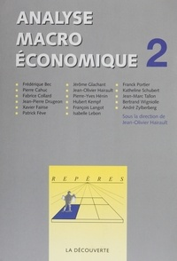 Jean-Olivier Hairault et  Collectif - Analyse macroéconomique - Tome 2.
