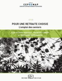 Jean-Olivier Hairault et François Langot - Pour une retraite choisie - L'emploi des seniors.