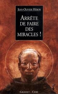Jean-Olivier Héron - Arrête de faire des miracles !.