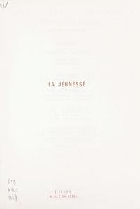 Jean Olivier Héron et André Loyen - La jeunesse - Suivi de Une enfance, suivi de La maison brûle.