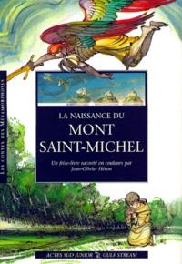Jean-Olivier Héron - La naissance du Mont-Saint-Michel.