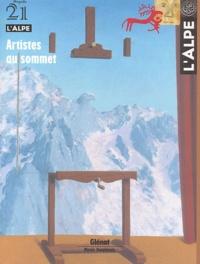 Jean-Olivier Majastre et Francesco Fedele - L'Alpe N° 21 Octobre-Décemb : Artistes au sommet.