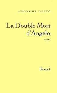 Jean-Olivier Tedesco - La double mort d'Angelo.