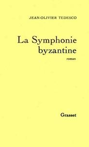 Jean-Olivier Tedesco - La symphonie byzantine.
