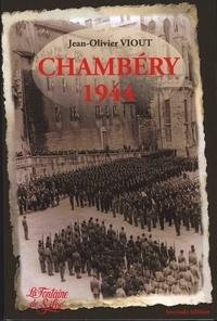 Jean-Olivier Viout - Chambéry 1944.
