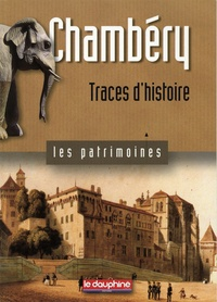 Jean-Olivier Viout - Chambery, traces d'histoire.