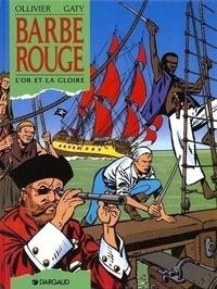 Jean Ollivier et Christian Gaty - Barbe-Rouge - L'or et la gloire.