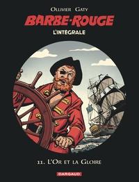 Jean Ollivier et Christian Gaty - L'Intégrale Barbe Rouge Tome 11 : L'or et la gloire - A nous la tortue ; L'or et la gloire ; La guerre des pirates.