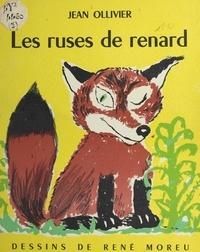 Jean Ollivier et René Moreu - Les ruses de renard.