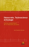 Jean Onaotsho Kawende - Démocratie, Technoscience et Ecologie - Champs pragmatiques de la rationalité pluraliste.