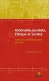 Jean Onaotsho Kawende - Rationalité pluraliste, éthique et société - Parti-pris d'une philosophie pratique.