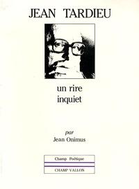 Jean Onimus - Jean Tardieu : un rire inquiet.