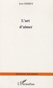 Jean Onimus - L'art d'aimer.