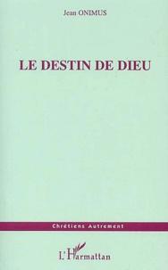 Jean Onimus - Le destin de Dieu.