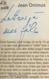 Jean Onimus et André Ravier - Lettres à mes fils.