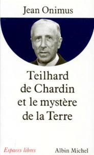 Jean Onimus - Teilhard de Chardin et le mystère de la Terre.