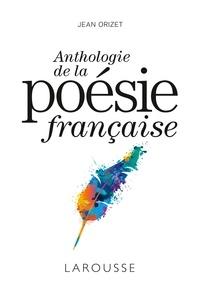 Jean Orizet - Anthologie de la poésie française.