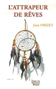 Jean Orizet - L'attrapeur de rêves.