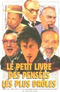 Jean Orizet et  Collectif - Le petit livre des pensées les plus drôles.