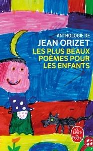 Jean Orizet - Les plus beaux poèmes pour les enfants.
