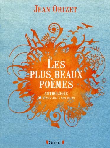 Les Plus Beaux Poèmes Anthologie Du Moyen Age à Nos Jours