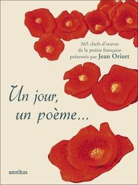 Jean Orizet - Un jour, un poème - 365 chefs-d'oeuvre de la poésie française.