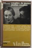 Jean Ormezzano et Catherine Valabrègue - Couples de jeunes, jeunes couples.