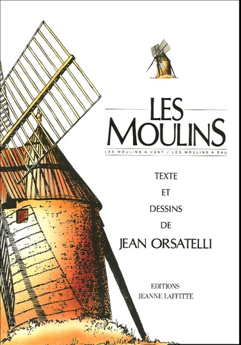 Jean Orsatelli - Les moulins.