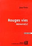 Jean Ortiz - Rouges vies - Mémoire(s).