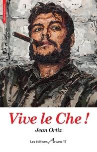 Jean Ortiz - Vive le Che !.