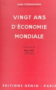 Jean Ottenheimer et René Roy - Vingt ans d'économie mondiale.