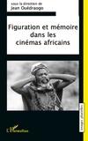 Jean Ouédraogo - Figuration et mémoire dans les cinémas africains.