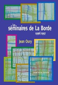 Jean Oury - Les séminaires de la Borde.