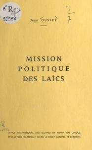 Jean Ousset - Mission politique des laïcs.
