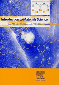 Jean-P Mercier et Wilfried Kurz - Introduction to Materials Science.