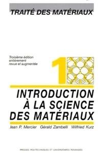 Traité des matériaux - Tome 1, Introduction à la science des matériaux.pdf