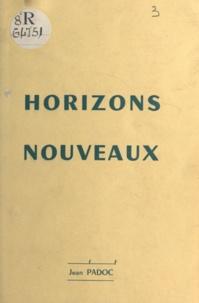Jean Padoc - Horizons nouveaux.