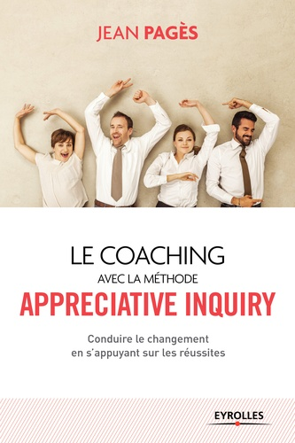 Le coaching collectif avec la méthode Appreciative Inquiry - 9782212272369 - 14,99 €