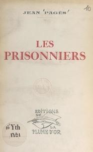 Jean Pagès - Les prisonniers - Comédie dramatique en trois actes.