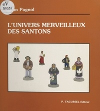 Jean Pagnol - L'univers merveilleux des santons.