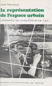 Jean Pailhous et S. Bouisset - La représentation de l'espace urbain - L'exemple du chauffeur de taxi.