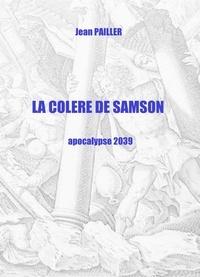 Jean Pailler - LA COLERE DE SAMSON.