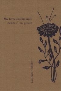 Jean Paira-Pemberton - Ma terre ensemencée.