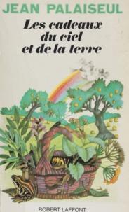 Jean Palaiseul - Les cadeaux du ciel et de la terre.