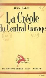 Jean Pallu - La Créole du Central garage - Suivie de Jouer le jeu.