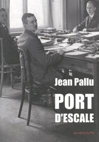 Jean Pallu et Jean-Luc Martinet - Port d'escale.