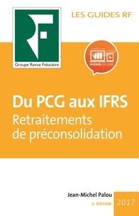 Du PCG aux IFRS- Travaux de préconsolidation - Jean Palou  