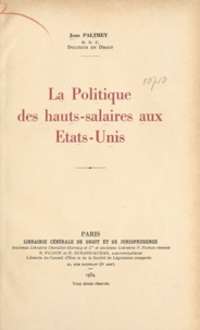Jean Palthey - La politique des hauts salaires aux États-Unis.